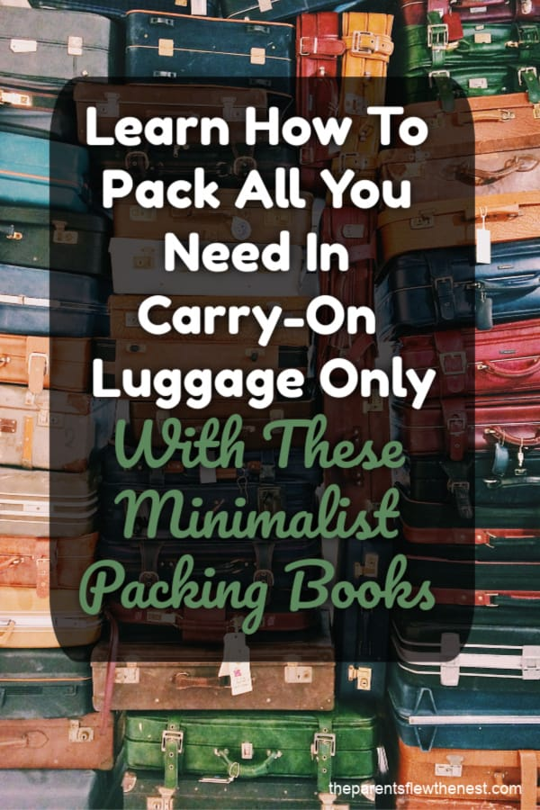 Four books that will help you maximize your carry-on luggage space. #traveltips #travelbooks #books #travel