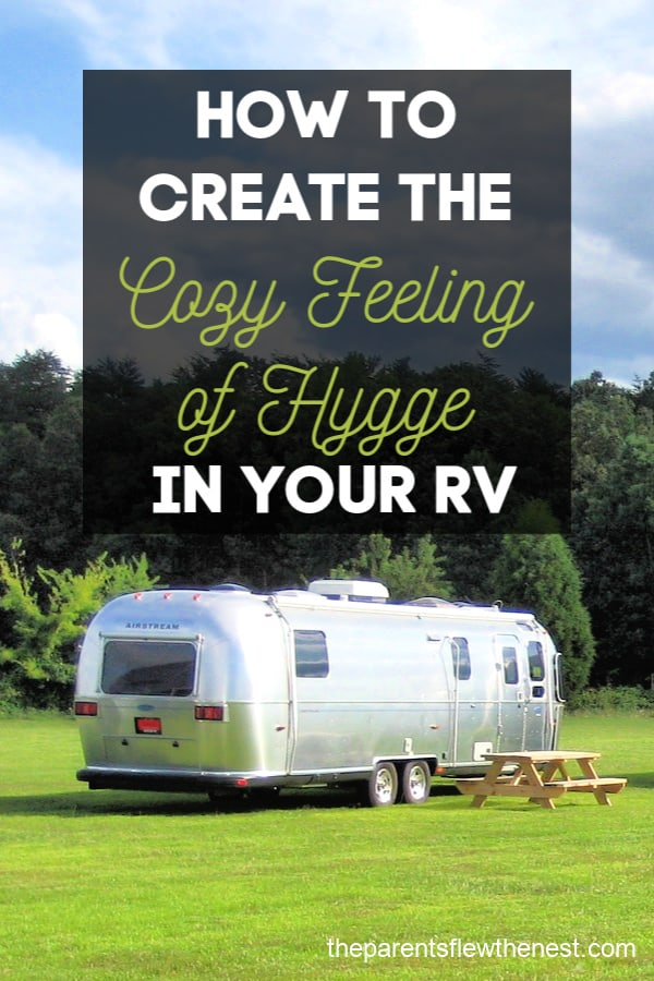 How to create the cozy feeling of Hygge in your RV