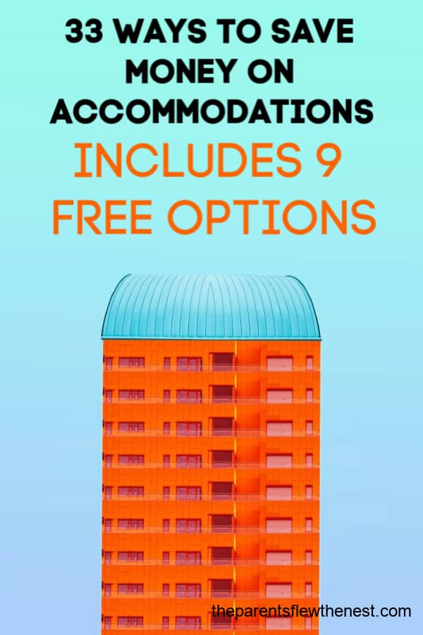 33 Ways To Save Money On Travel Accommodations: And 9 are free!
