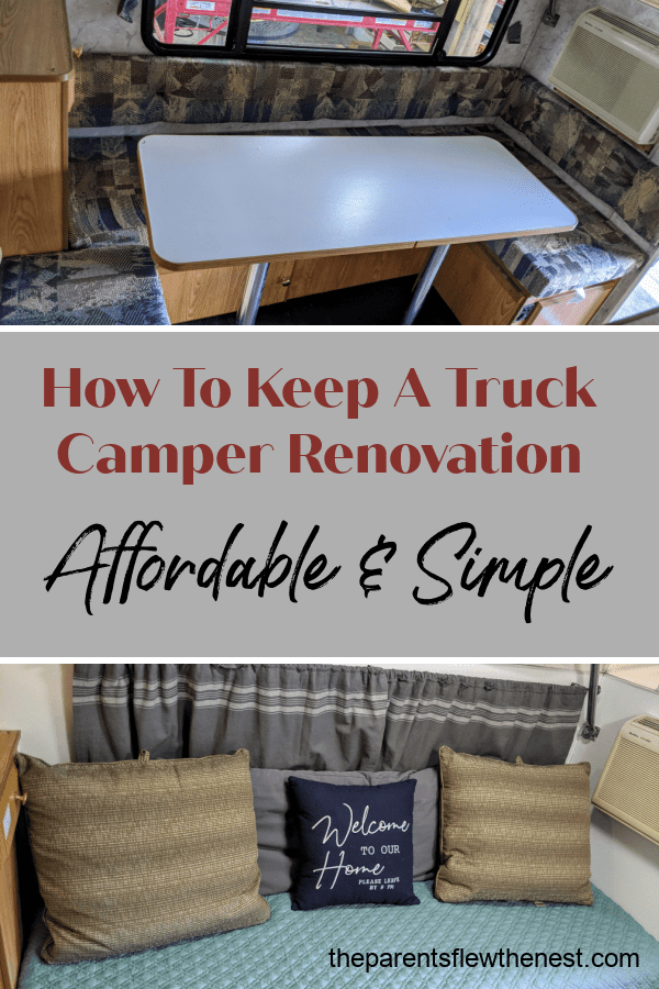 How To Keep A Truck Camper Renovation Affordable And Simple