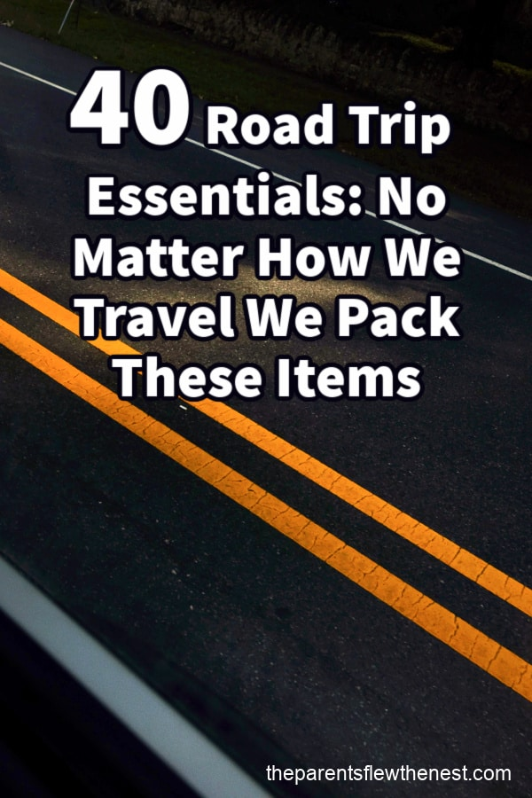 40 Road Trip Essentials: No Matter How We Travel We Pack These Items