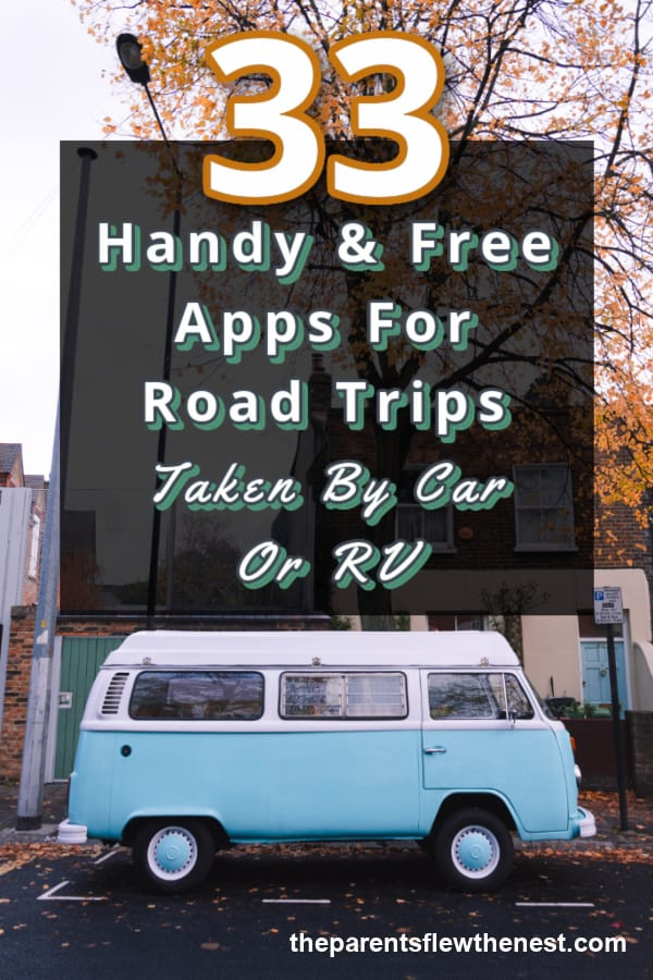 33 Handy & Free Apps For Road Trips Taken By Car Or RV
