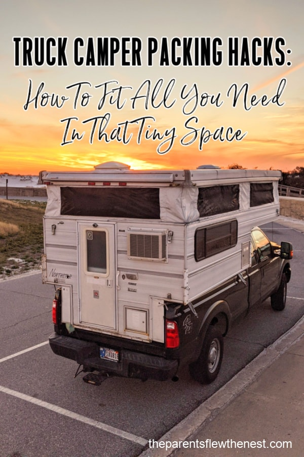 Truck Camper Packing Hacks: How To Fit All You Need In That Tiny Space